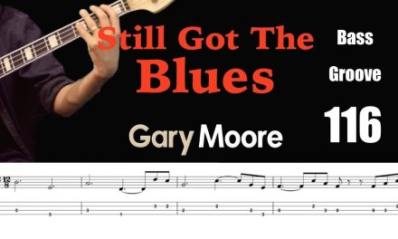 STILL GOT THE BLUES (Gary Moore) Bass Cover with Score Tab Lesson