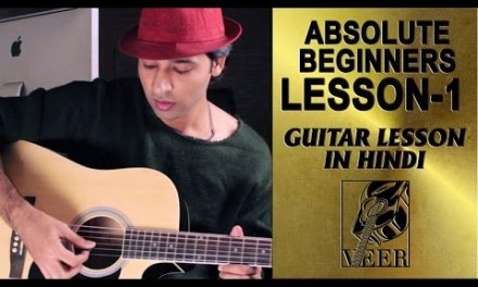First Guitar Lesson For Absolute Beginners – Lesson- 1  By VEER KUMAR