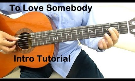 To Love Somebody Guitar Tutorial (Intro) – Guitar Lessons for Beginners