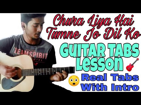 Chura Liya Hai Tumne Jo Dil Ko Guitar Tabs Lesson With Intro | Dipanshu joshi