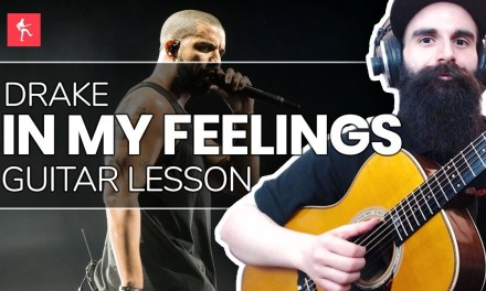 🎸In My Feelings Guitar Lesson – How To Play In My Feelings By Drake