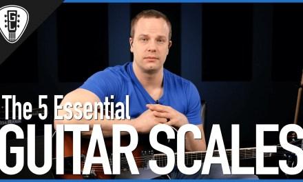 The 5 Essential Guitar Scales – Guitar Lesson