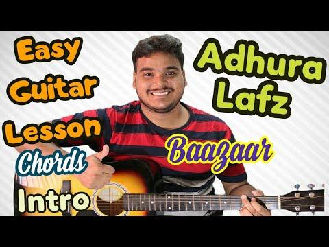 Adhura Lafz | Baazaar | Complete Guitar Lesson | Chords | Intro | Rahat Fateh| Ali Khan | 2018