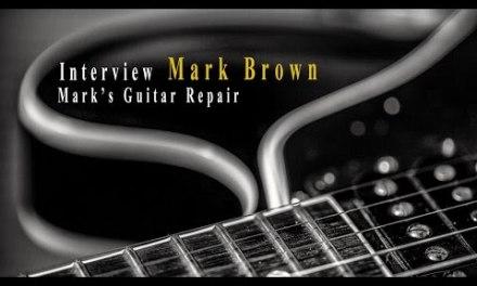 Interview guitar tech guru Mark Brown of Mark's Guitar Repair