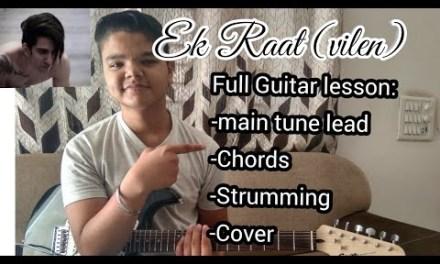 Ek Raat || vilen full guitar lesson with intro lead!