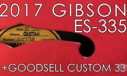 """Pick of the Day"" – 2017 Gibson ES-335 and Goodsell Custom 33"