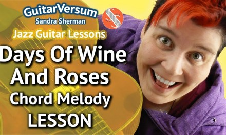 THE DAYS OF WINE AND ROSES – Guitar LESSON – Chord Melody
