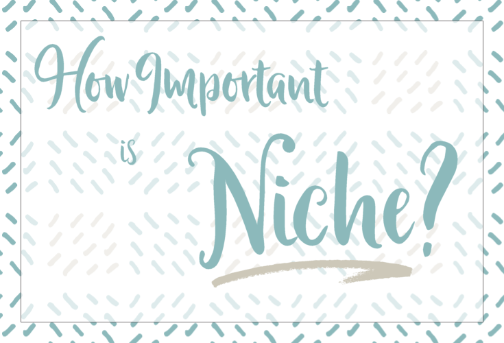 How important is niche?