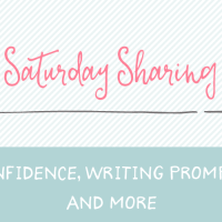 Saturday Sharing – confidence, writing prompts, and more