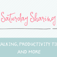 Saturday Sharing – walking, productivity hacks, and more