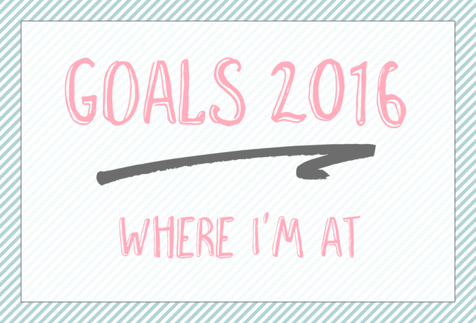My Goals for 2016: Where I'm At