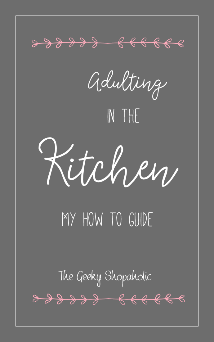 Adulting in the Kitchen: My How To Guide