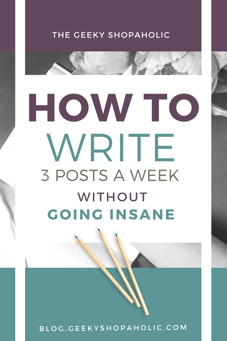 How to write three posts a week without going insane