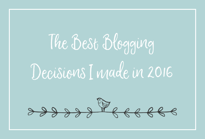 My Best Blogging Decisions of 2016
