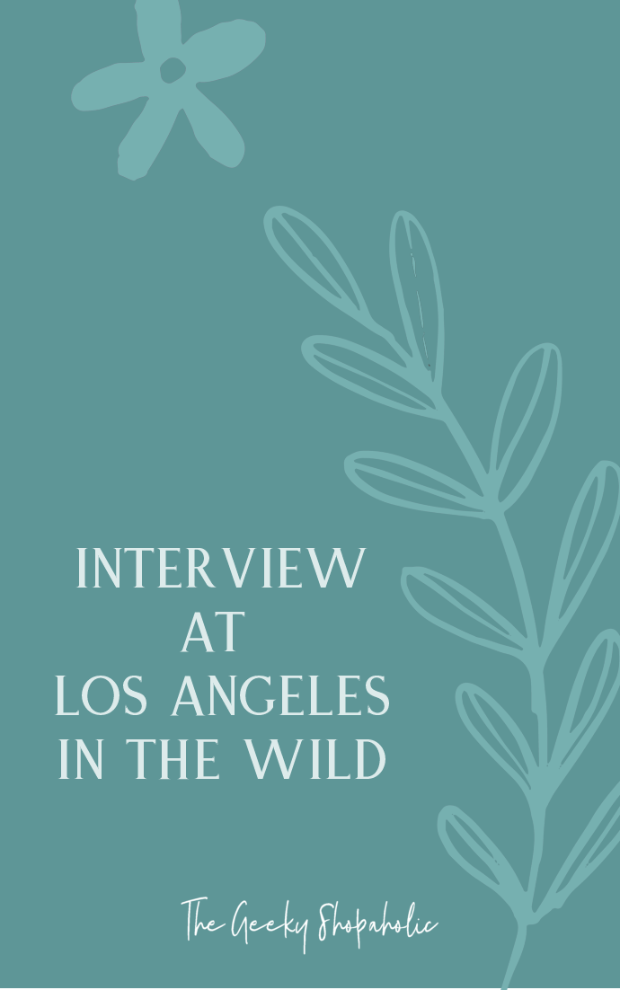 My interview at Los Angeles in the Wild!