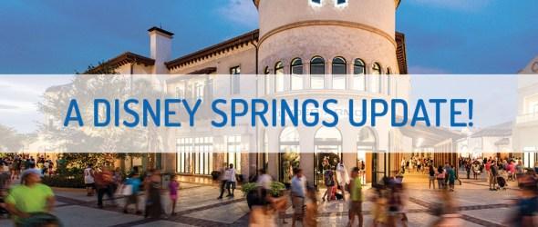 A Disney Springs Update!