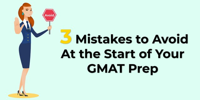 most common mistakes to avoid at the start of your gmat prep
