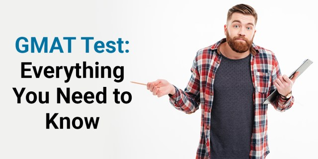 GMAT Exam details everything you need to know