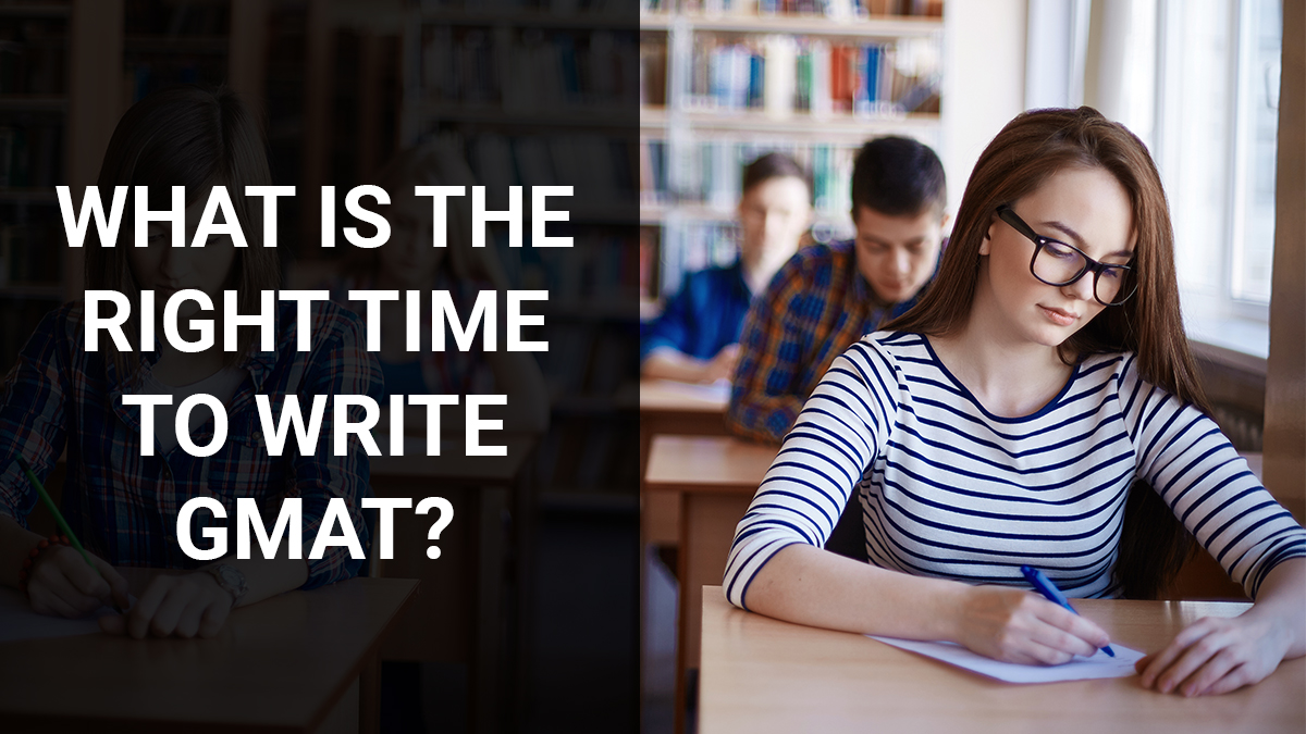 What is the Right Time to Write GMAT?