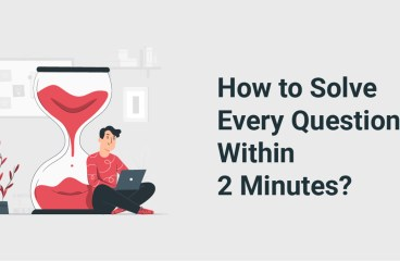How to Solve Every Question Within 2 Minutes?