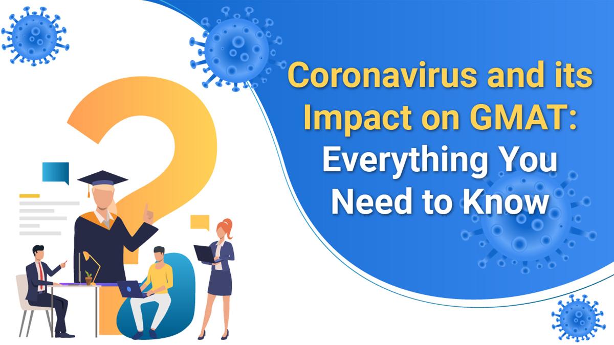Coronavirus and its Impact on GMAT