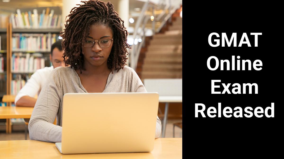 GMAT Online Exam : Details Released