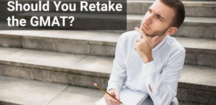 When should you retake the GMAT?
