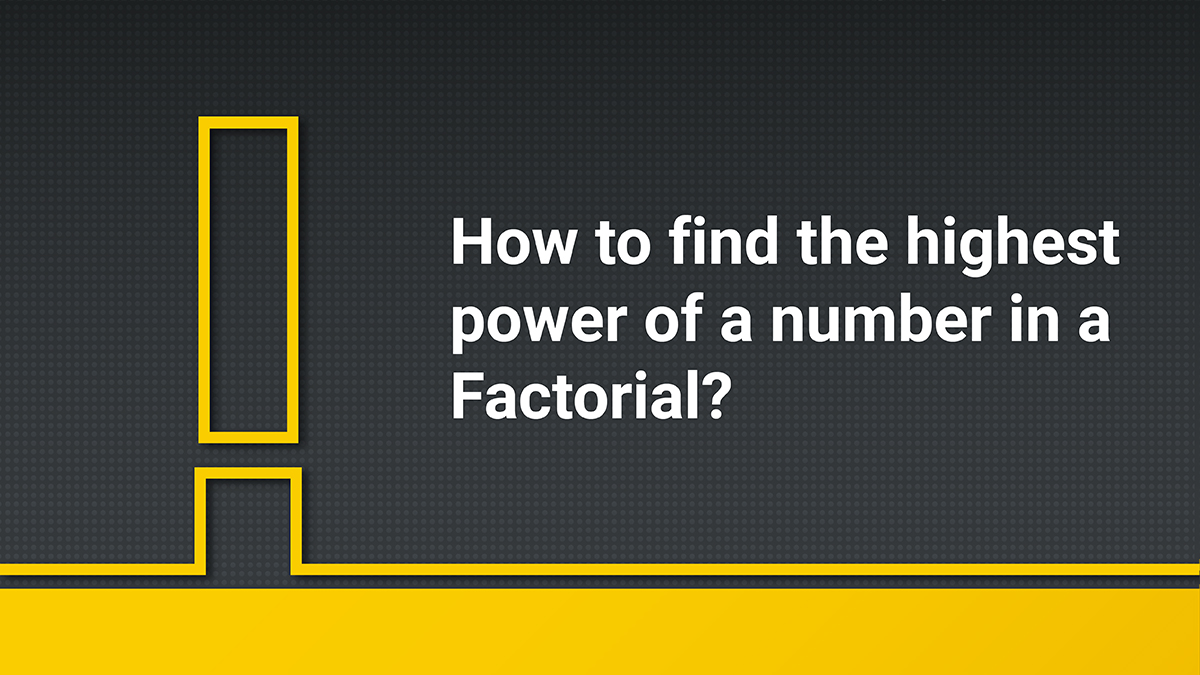 Highest power of a number in Factorial | GMAT Quant Prep