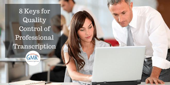 8 Keys for Quality Control of Professional Transcription