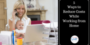 5 Ways to Reduce Costs While Working from Home