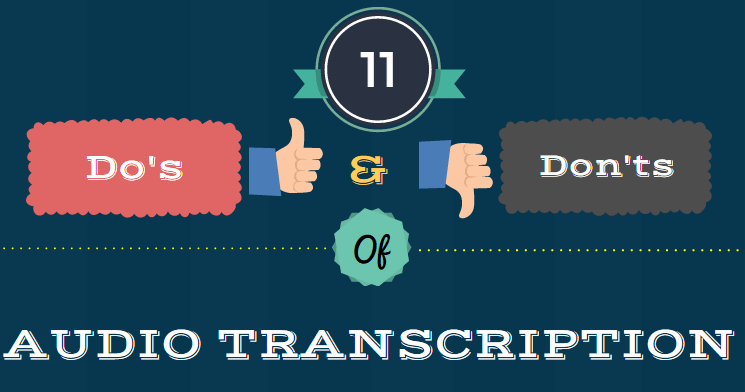 11 Do's and Don'ts of Audio Transcription [Infographic]
