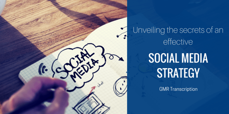 Unveiling the Secrets of an Effective Social Media Strategy