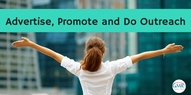Advertise, Promote and Do Outreach