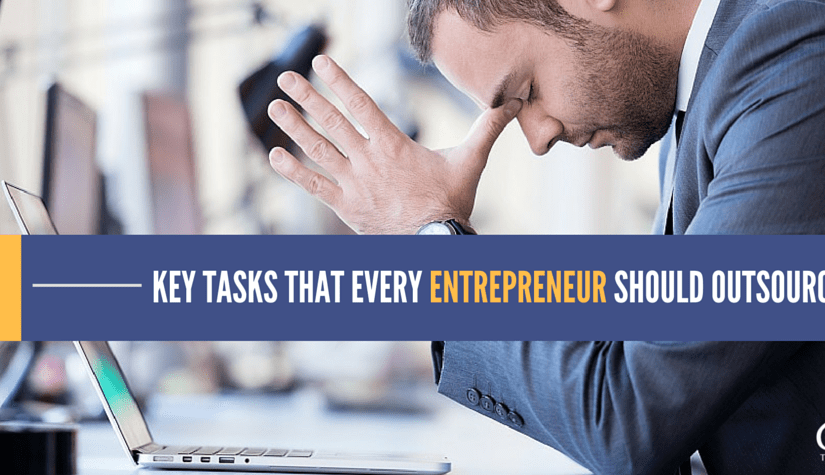 4 Key Tasks That Every Entrepreneur Should Outsource