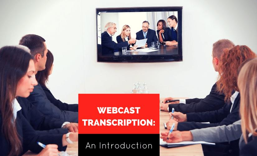Webcast Transcription: An Introduction