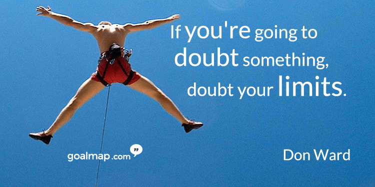 If you're going to doubt something, doubt your limits article objectifs pour réaliser son potentiel