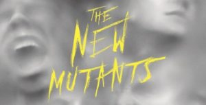 New-Mutants-movie-poster-300x153 New Mutants in the MCU? Time to Stock Up on Your Keys