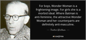 quote-for-boys-wonder-woman-is-a-frightening-image-for-girls-she-is-a-morbid-ideal-where-batman-fredric-wertham-89-11-93-300x141 The Rise and Fall of the Comics Code