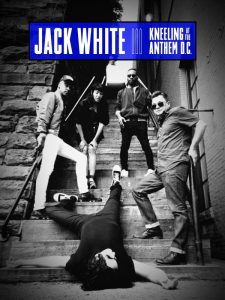 JACK-WHITE-KEELING-ANTHEM-225x300 Jack White: Kneeling At The Anthem D.C. Concert Poster