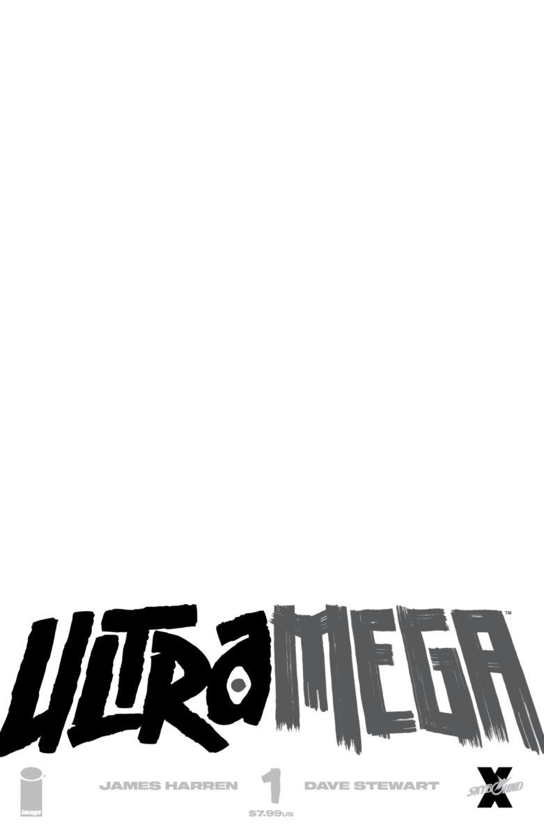 Ultramega01C_SketchCover_c6815a0147f8285e3b5042ebb3626151 ComicList: Image Comics New Releases for 03/17/2021