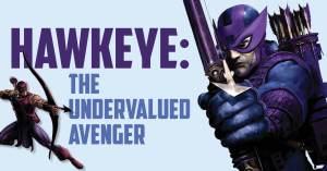 hawkeye-undervalued-300x157 Hawkeye: The Undervalued Avenger