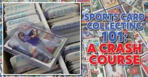 Crash-Course-300x157 Sports Card Collecting 101: A Crash Course