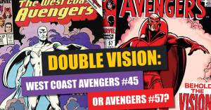 Double-Vision-300x157 Double Vision: West Coast Avengers #45 or Avengers #57?