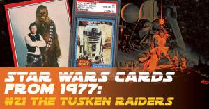SW-Cards-300x157 Star Wars Cards from 1977: #21 The Tusken Raiders