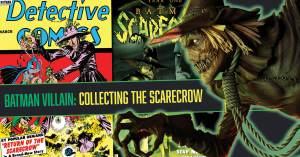 Scarecrow-300x157 Batman Villain: Collecting The Scarecrow