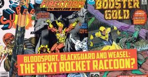 Bloodsport-300x157 Bloodsport, Blackguard and Weasel: The Next Rocket Raccoon?