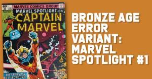 Bronze-300x157 Bronze Age Error Variant: Marvel Spotlight #1