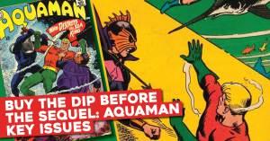 Buy-the-Dip-Aquaman-300x157 Buy the Dip Before the Sequel: Aquaman Key Issues