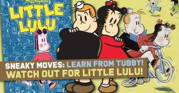 Lulu-300x157 Sneaky Moves: Learn From Tubby!  Watch Out for Little Lulu!