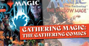 Magic-300x157 Magic: The Gathering Comics